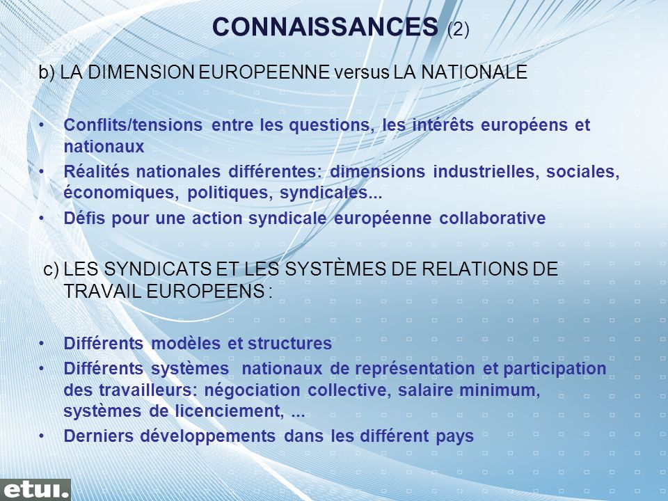 CONNAISSANCES (2) b) LA DIMENSION EUROPEENNE versus LA NATIONALE