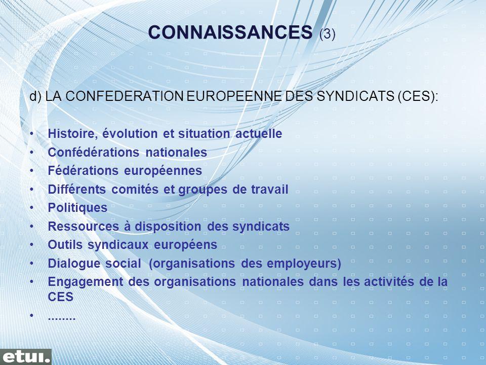 CONNAISSANCES (3) d) LA CONFEDERATION EUROPEENNE DES SYNDICATS (CES):