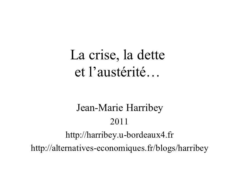 La crise, la dette et l'austérité…
