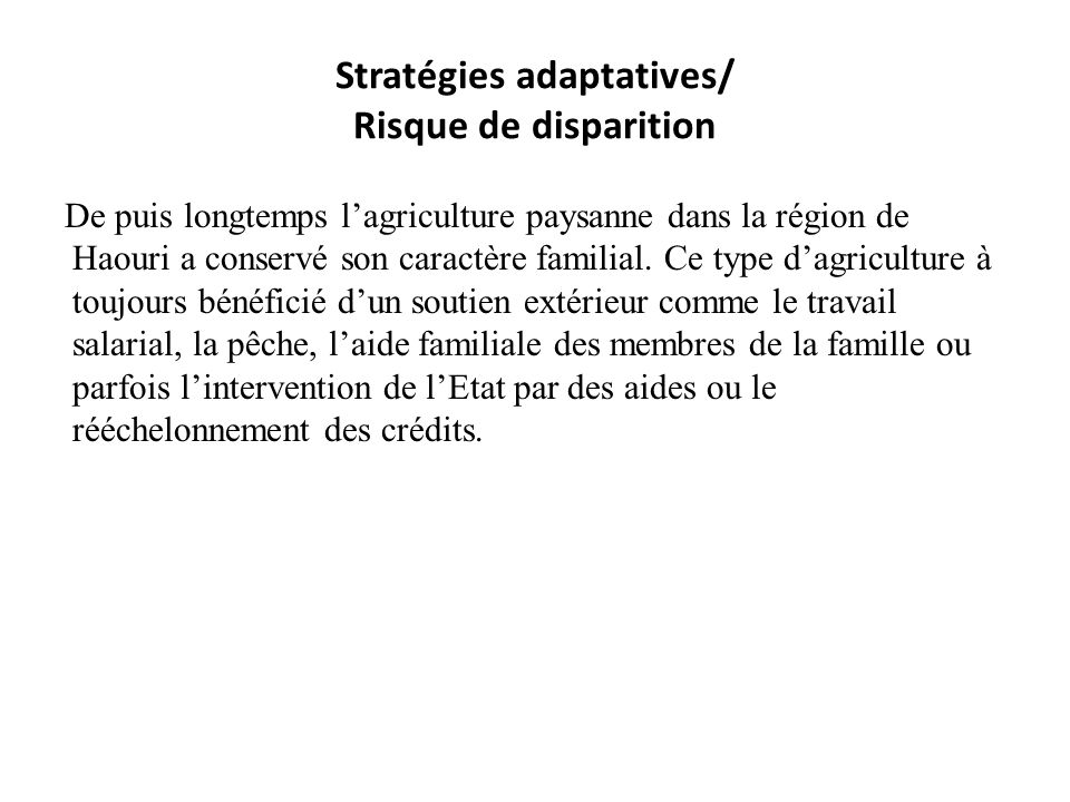 Stratégies adaptatives/ Risque de disparition
