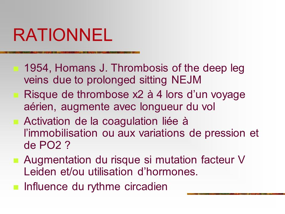 RATIONNEL 1954, Homans J. Thrombosis of the deep leg veins due to prolonged sitting NEJM.