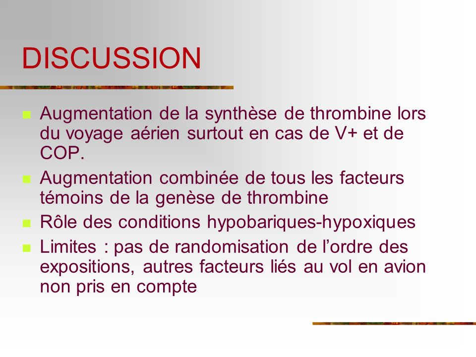 DISCUSSION Augmentation de la synthèse de thrombine lors du voyage aérien surtout en cas de V+ et de COP.