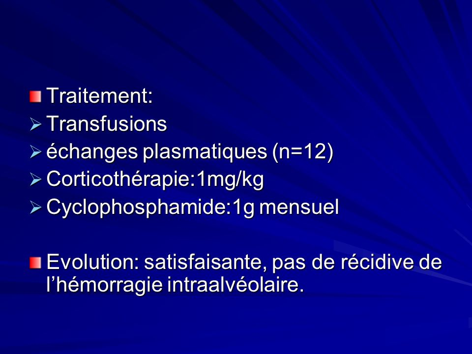 Traitement: Transfusions. échanges plasmatiques (n=12) Corticothérapie:1mg/kg. Cyclophosphamide:1g mensuel.