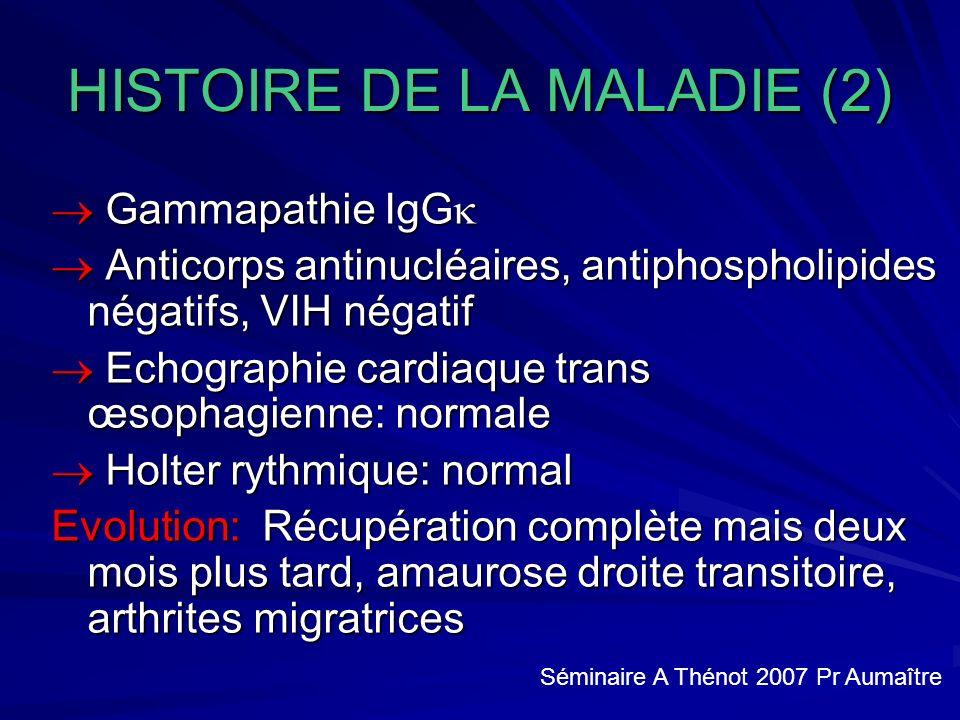 HISTOIRE DE LA MALADIE (2)