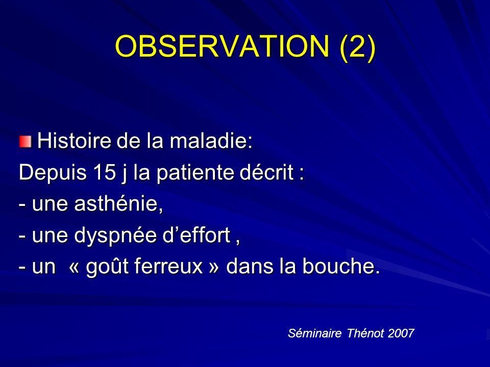 OBSERVATION (2) Histoire de la maladie: