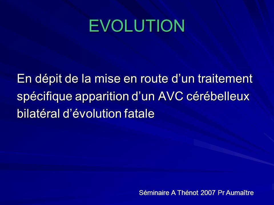 EVOLUTION En dépit de la mise en route d'un traitement