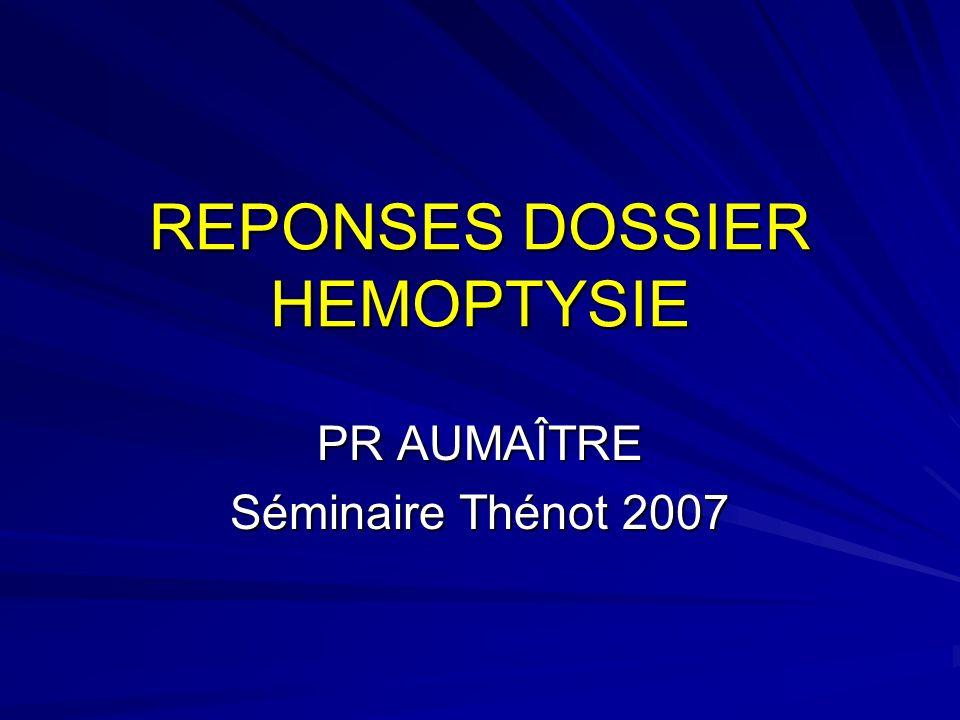 REPONSES DOSSIER HEMOPTYSIE