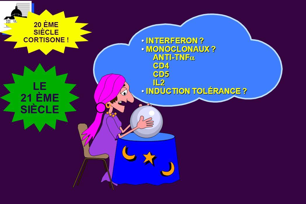 LE 21 ÈME SIÈCLE INTERFERON MONOCLONAUX ANTI-TNFa CD4 CD5 IL2