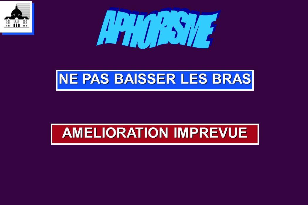 AMELIORATION IMPREVUE