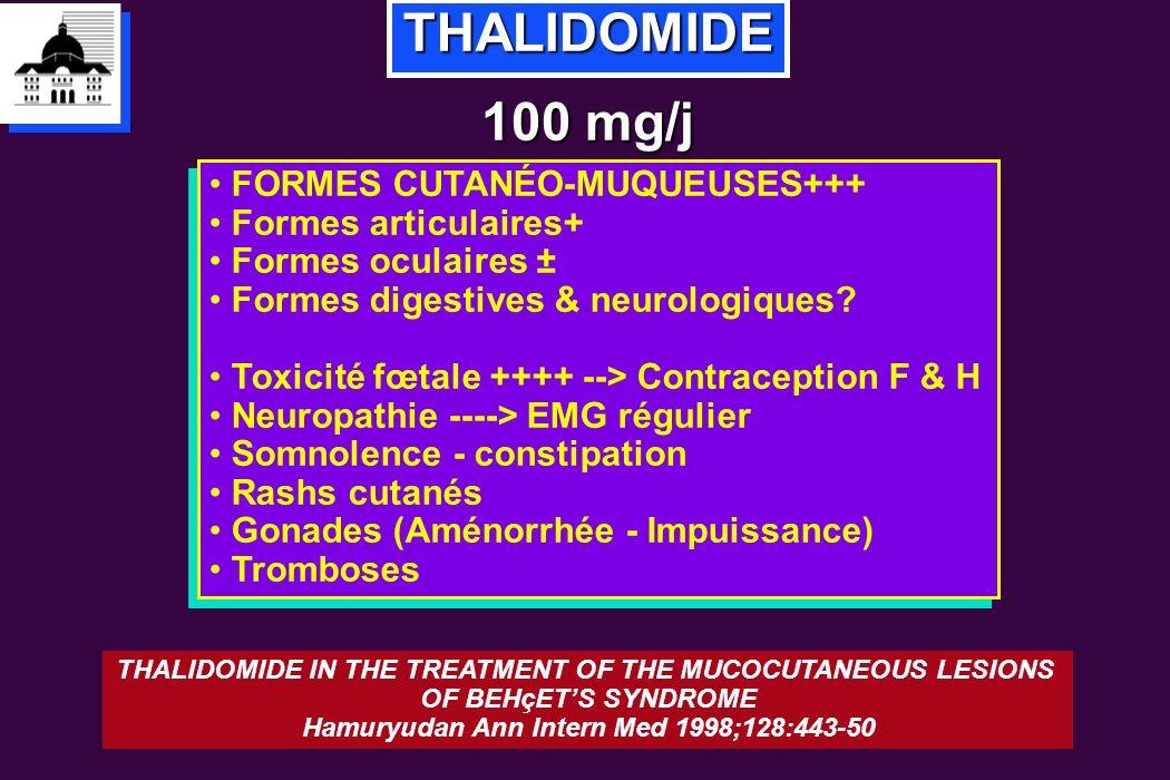 THALIDOMIDE 100 mg/j FORMES CUTANÉO-MUQUEUSES+++ Formes articulaires+