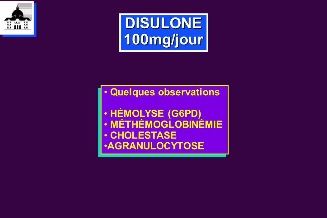 DISULONE 100mg/jour Quelques observations HÉMOLYSE (G6PD)