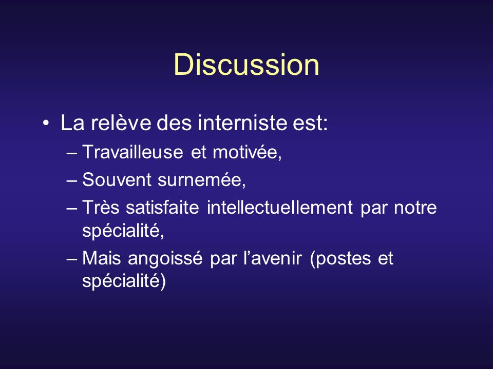 Discussion La relève des interniste est: Travailleuse et motivée,