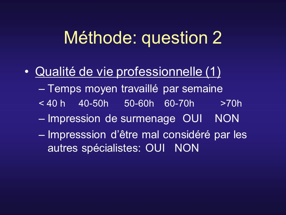 Méthode: question 2 Qualité de vie professionnelle (1)