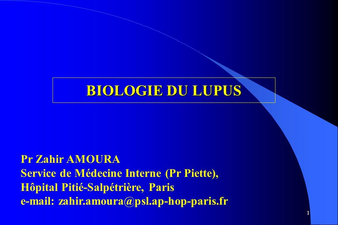 BIOLOGIE DU LUPUS Pr Zahir AMOURA