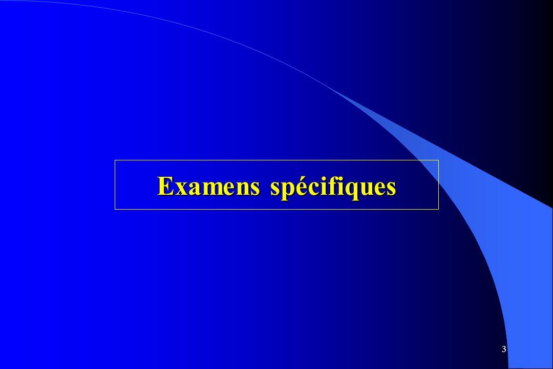 Examens spécifiques
