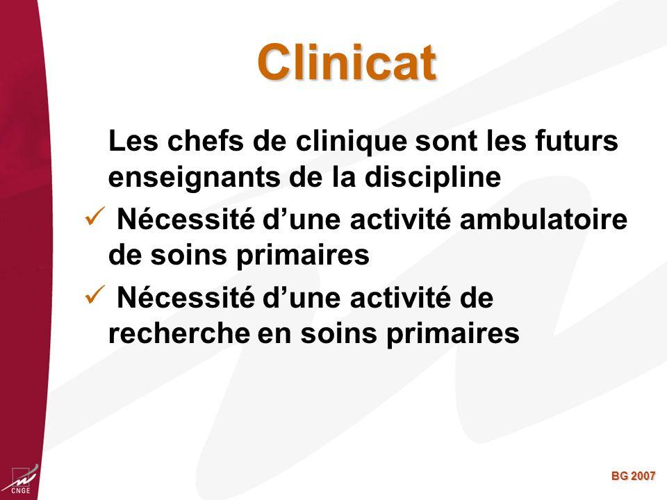 Clinicat Les chefs de clinique sont les futurs enseignants de la discipline. Nécessité d'une activité ambulatoire de soins primaires.