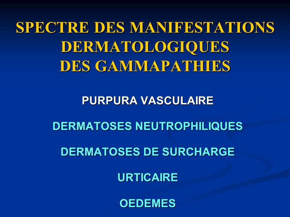 SPECTRE DES MANIFESTATIONS DERMATOLOGIQUES DES GAMMAPATHIES
