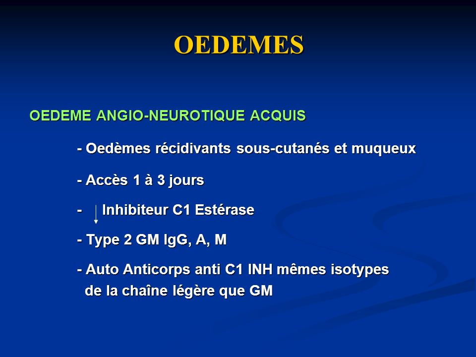 OEDEMES OEDEME ANGIO-NEUROTIQUE ACQUIS