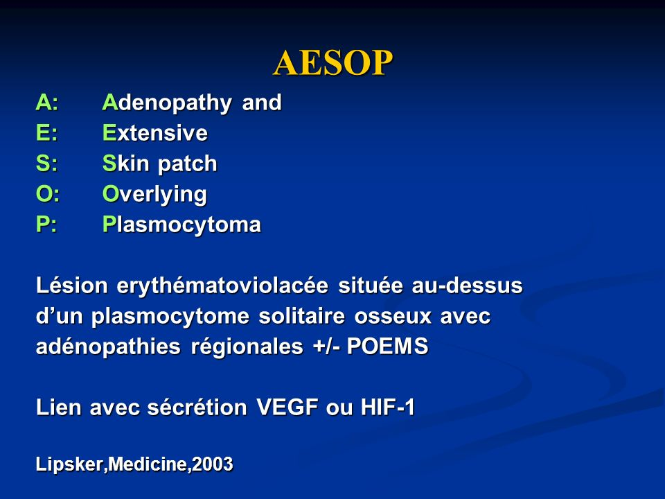 AESOP A: Adenopathy and E: Extensive S: Skin patch O: Overlying