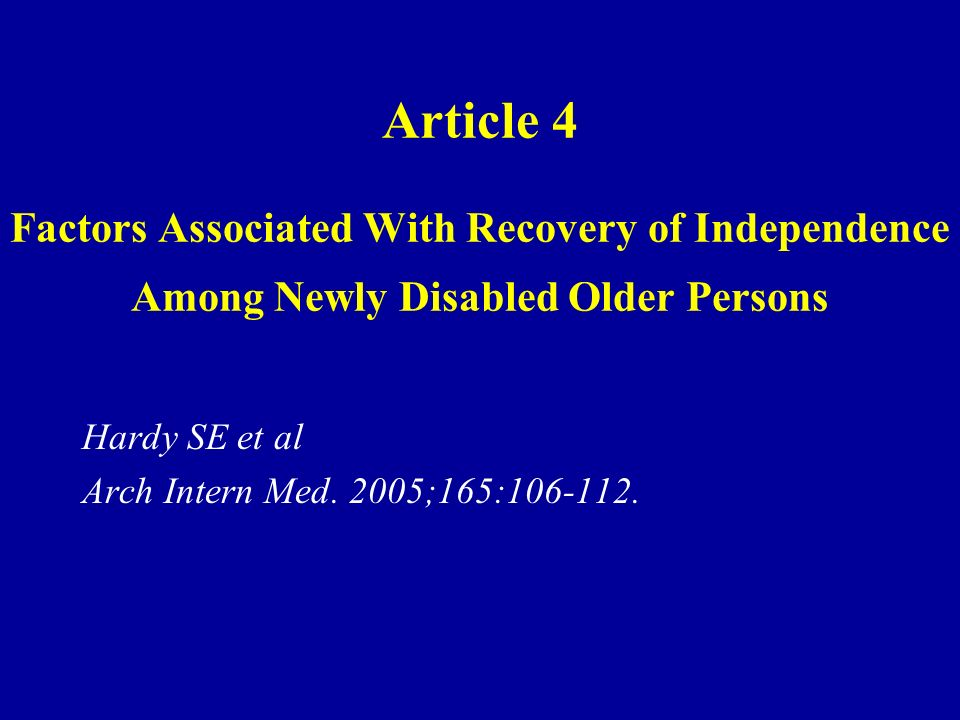 Article 4 Factors Associated With Recovery of Independence Among Newly Disabled Older Persons