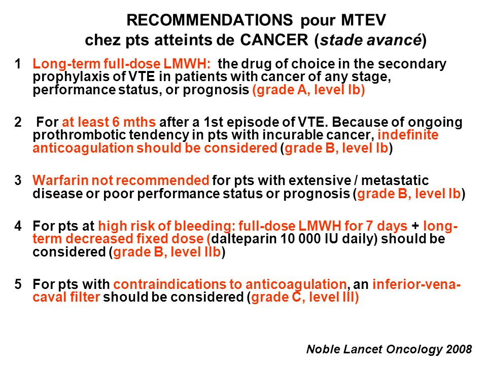 RECOMMENDATIONS pour MTEV chez pts atteints de CANCER (stade avancé)