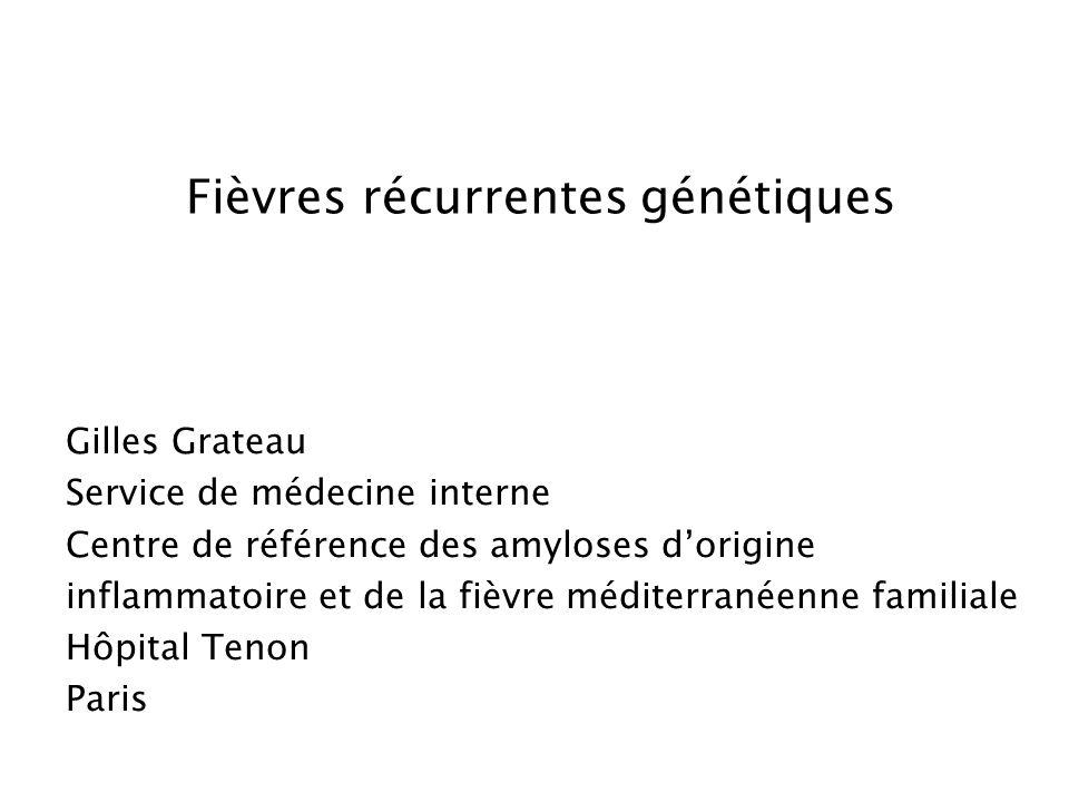 Fièvres récurrentes génétiques