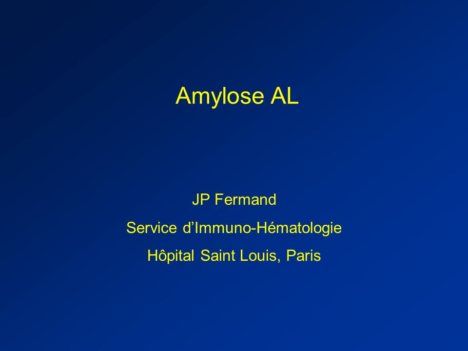 Amylose AL JP Fermand Service d'Immuno-Hématologie