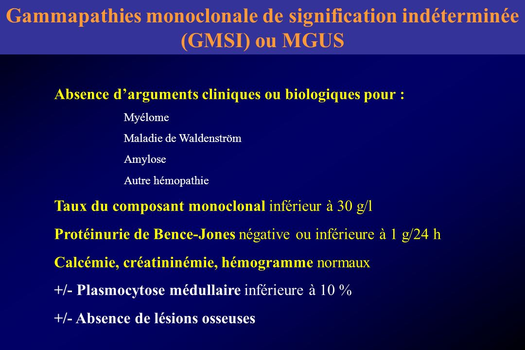 Gammapathies monoclonale de signification indéterminée (GMSI) ou MGUS