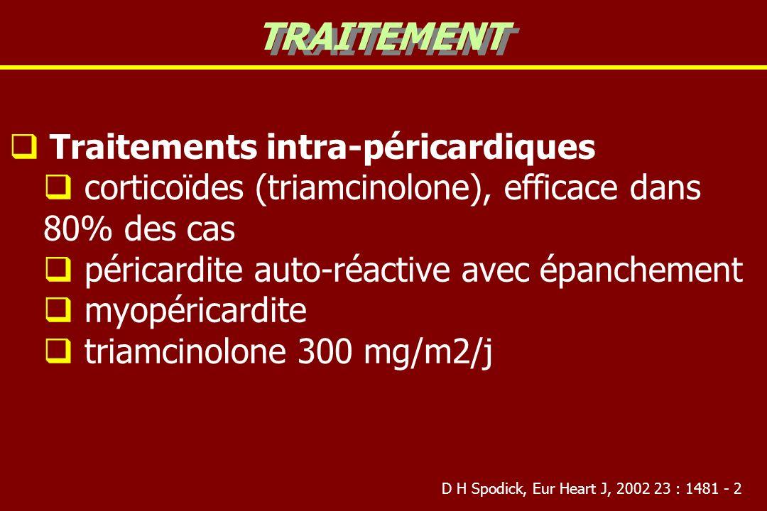 TRAITEMENT Traitements intra-péricardiques