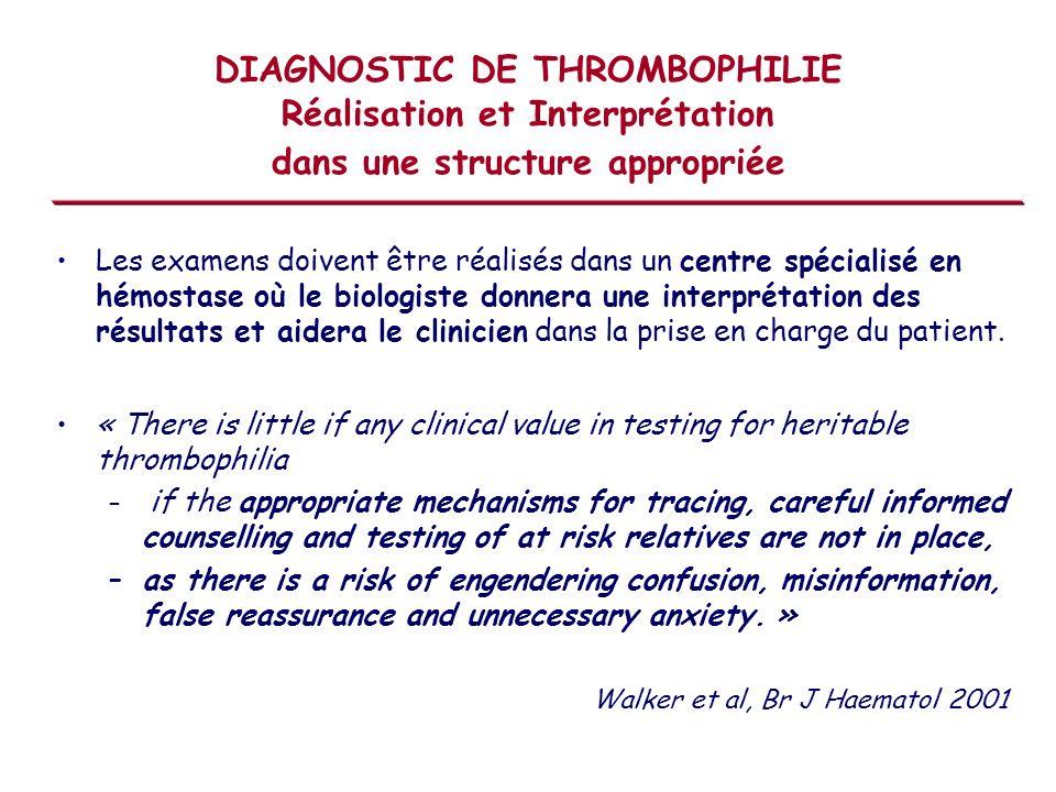 DIAGNOSTIC DE THROMBOPHILIE Réalisation et Interprétation dans une structure appropriée