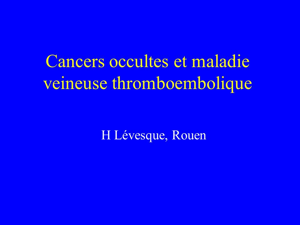 Cancers occultes et maladie veineuse thromboembolique
