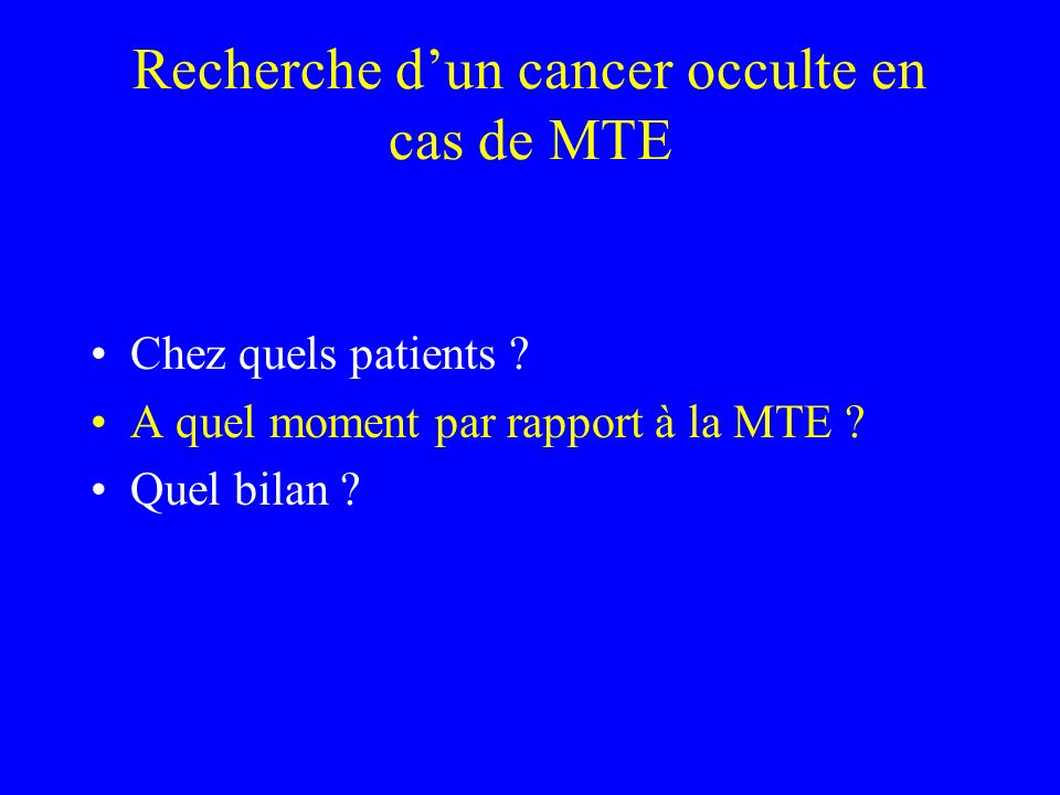 Recherche d'un cancer occulte en cas de MTE