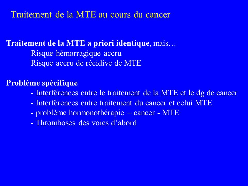 Traitement de la MTE au cours du cancer