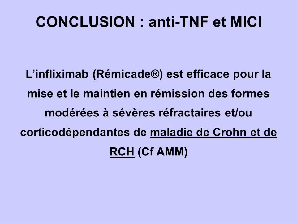 CONCLUSION : anti-TNF et MICI