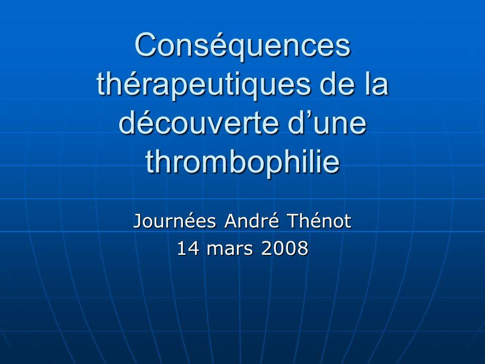 Conséquences thérapeutiques de la découverte d'une thrombophilie