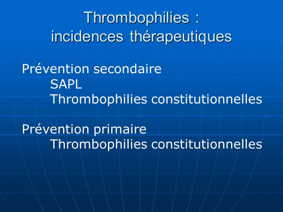 Thrombophilies : incidences thérapeutiques