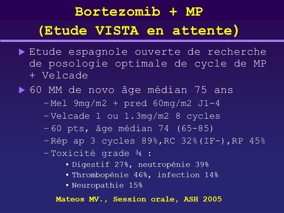 Bortezomib + MP (Etude VISTA en attente)