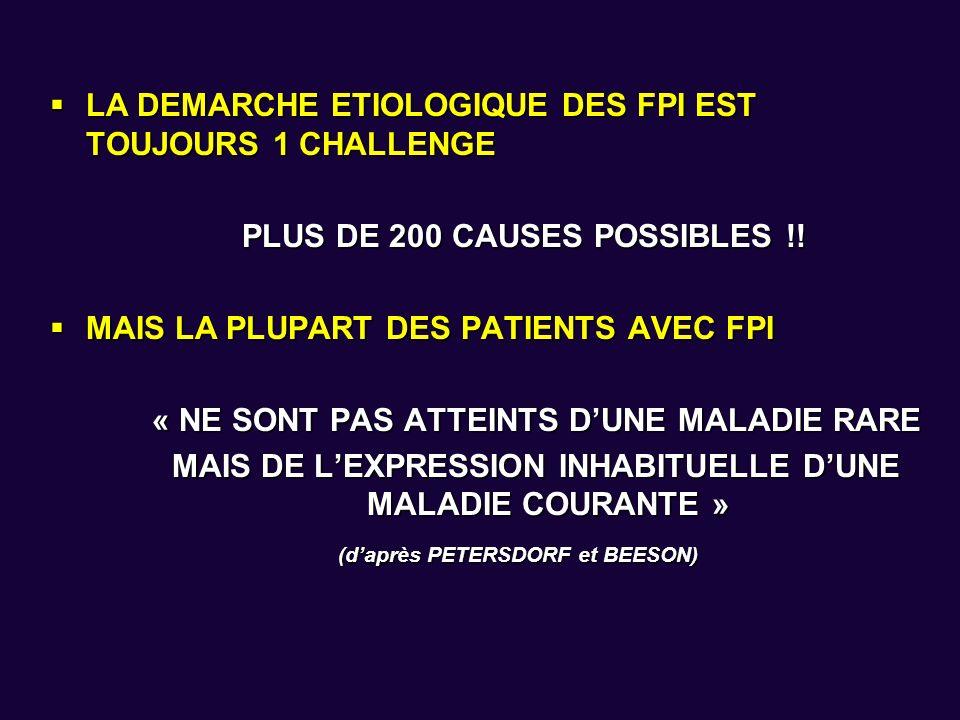 LA DEMARCHE ETIOLOGIQUE DES FPI EST TOUJOURS 1 CHALLENGE