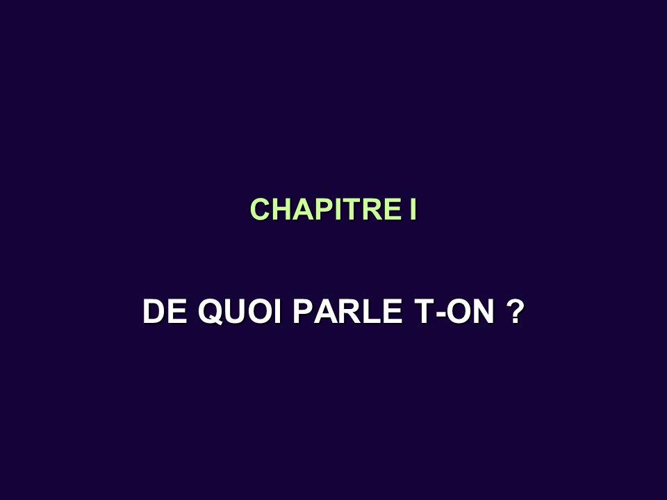 CHAPITRE I DE QUOI PARLE T-ON
