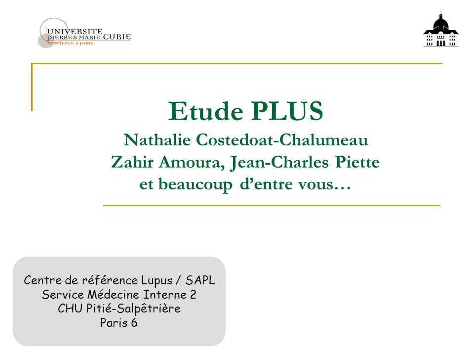 Etude PLUS Nathalie Costedoat-Chalumeau Zahir Amoura, Jean-Charles Piette et beaucoup d'entre vous…