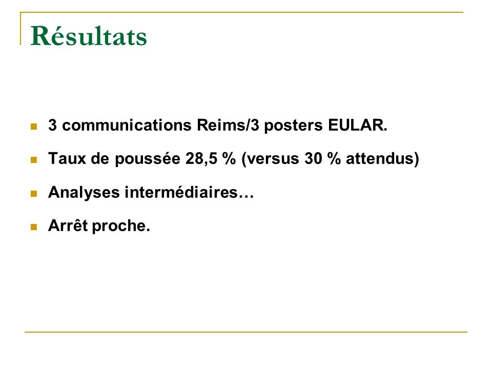 Résultats 3 communications Reims/3 posters EULAR.