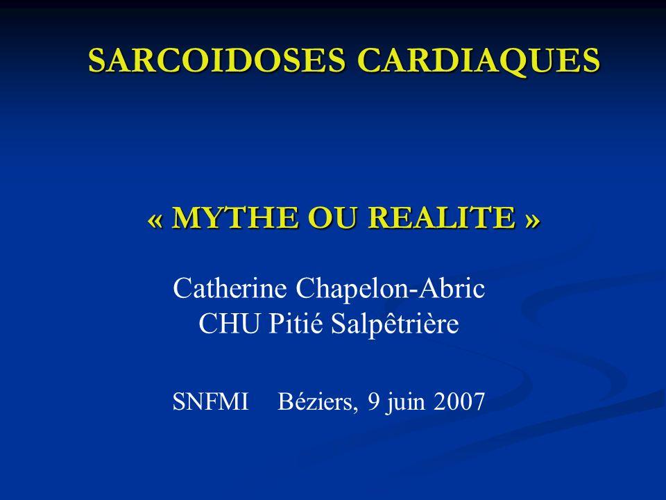SARCOIDOSES CARDIAQUES « MYTHE OU REALITE »