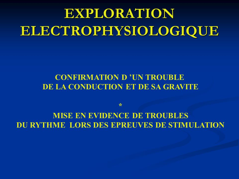 EXPLORATION ELECTROPHYSIOLOGIQUE
