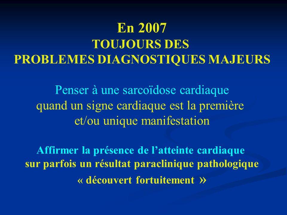En 2007 TOUJOURS DES PROBLEMES DIAGNOSTIQUES MAJEURS
