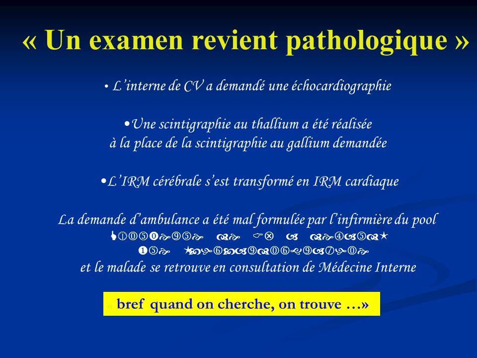 « Un examen revient pathologique »