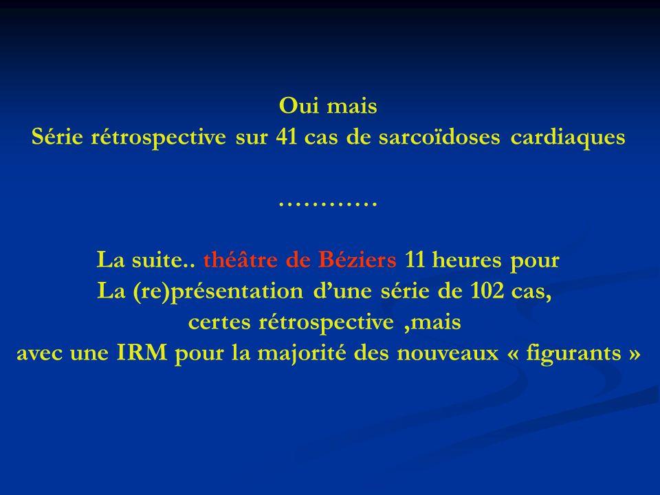 Série rétrospective sur 41 cas de sarcoïdoses cardiaques …………