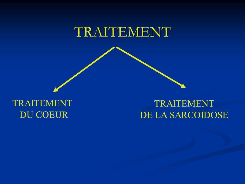 TRAITEMENT TRAITEMENT DU COEUR TRAITEMENT DE LA SARCOIDOSE