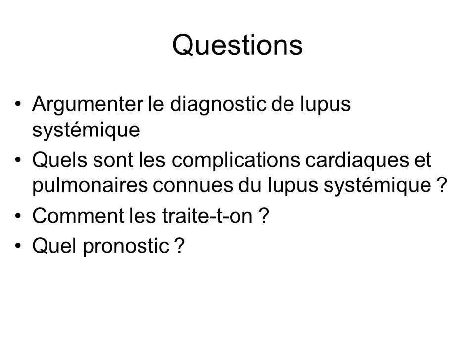 Questions Argumenter le diagnostic de lupus systémique