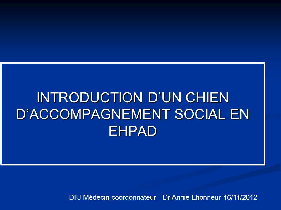 INTRODUCTION D'UN CHIEN D'ACCOMPAGNEMENT SOCIAL EN EHPAD
