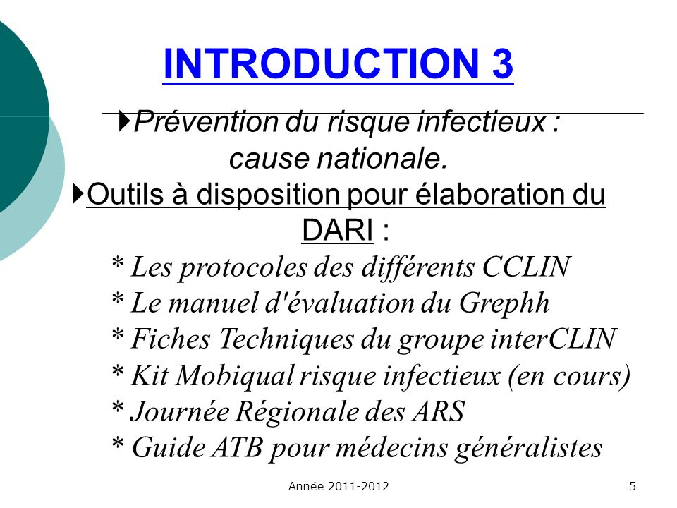 INTRODUCTION 3 Prévention du risque infectieux : cause nationale.